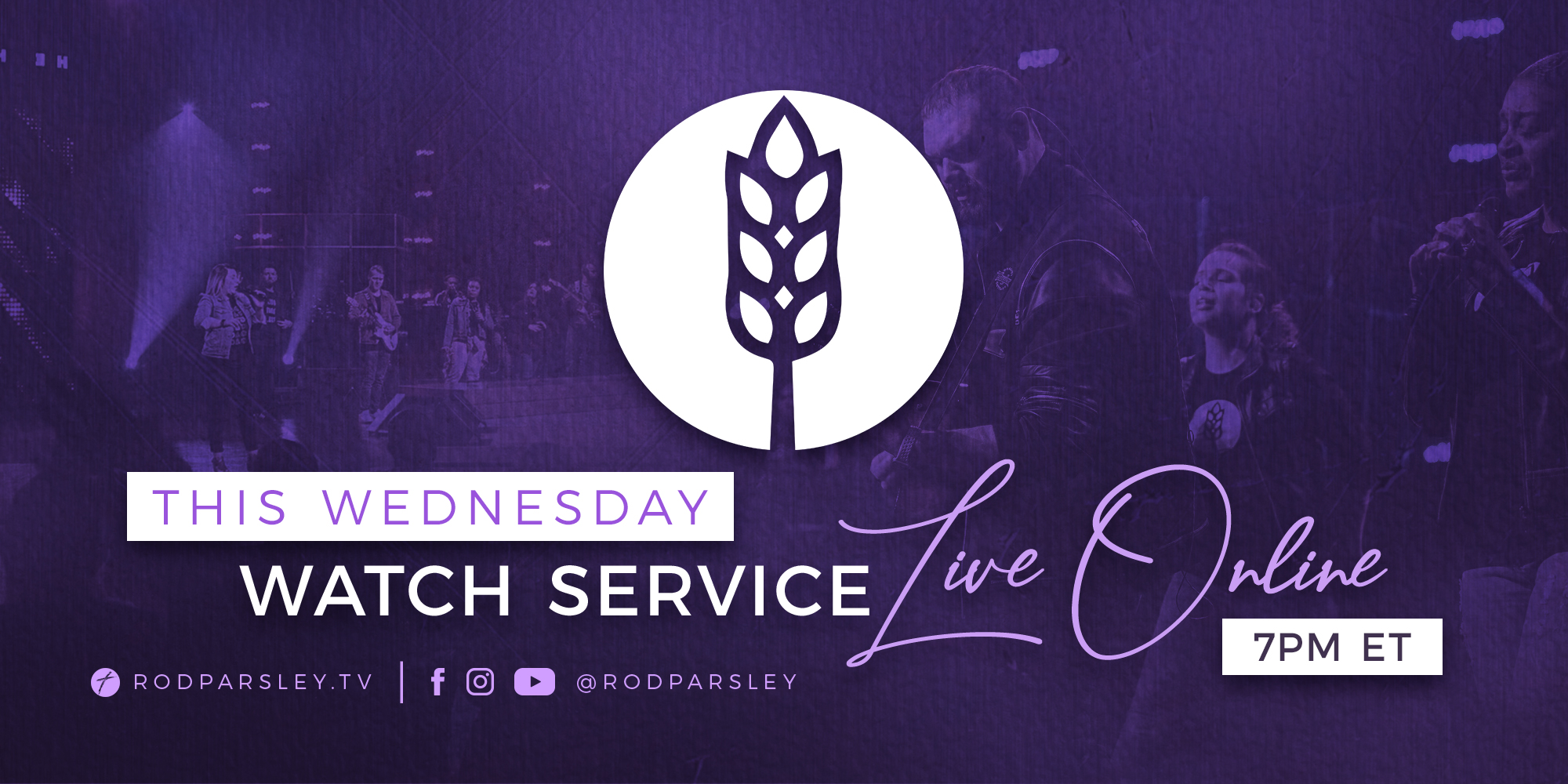 This Wednesday Watch Service Live Online 7PM ET